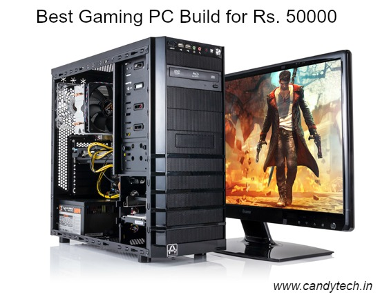 3 best gaming PC configuration under Rs 50000 India