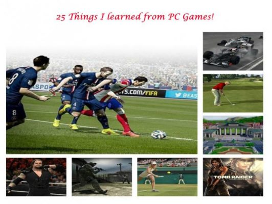 25 Things I Learned From PC Games