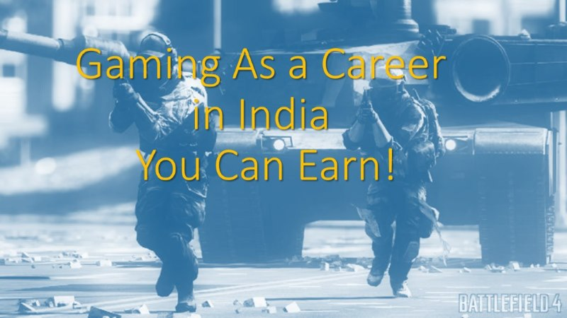 Gaming As a Career in India You Can Earn