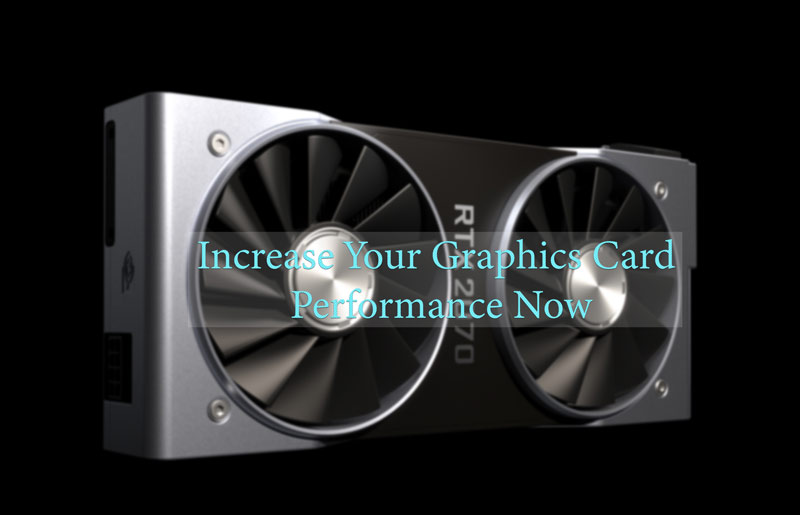Increase-Your-graphics-card-performance
