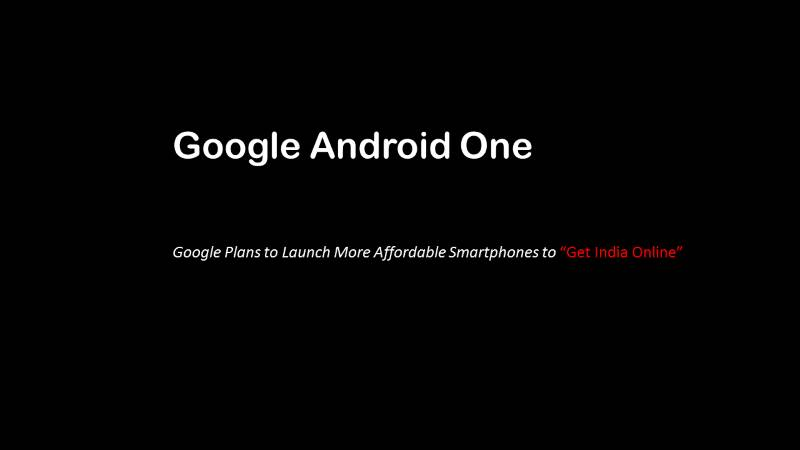Next Google Android One To BE Priced Below Rs 3000