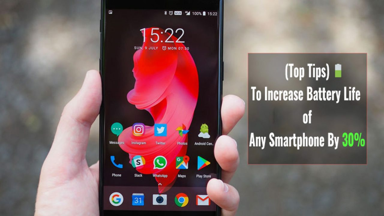 How To Increase Battery Life Of Android Smartphone Tips