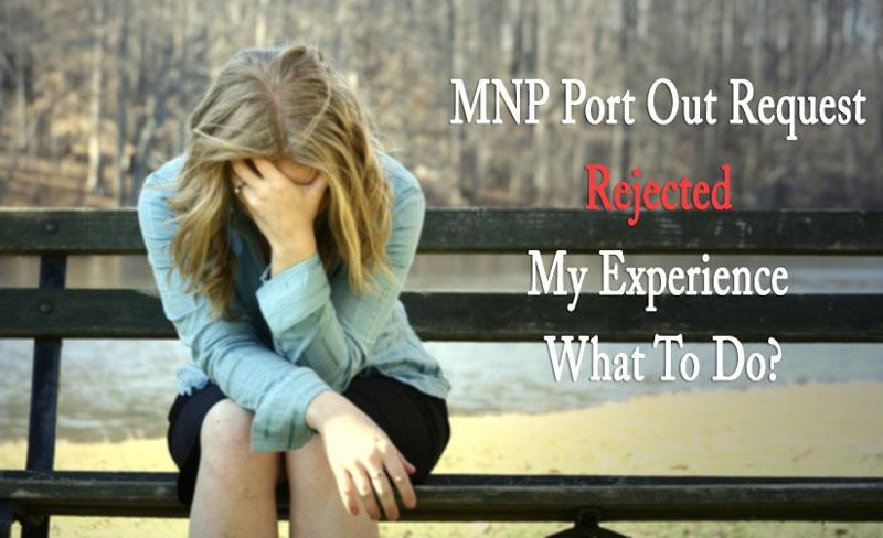 MNP Port Out Request Rejected My Experience What To Do