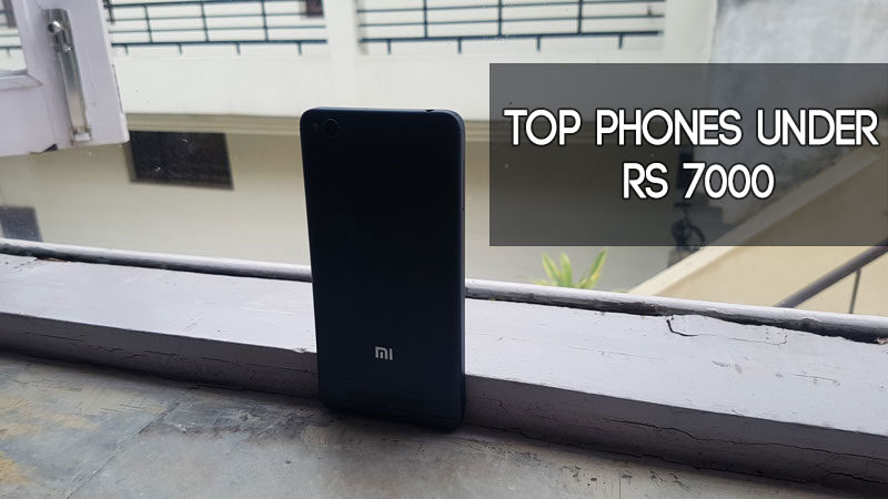 Top Phones Under Rs 7000