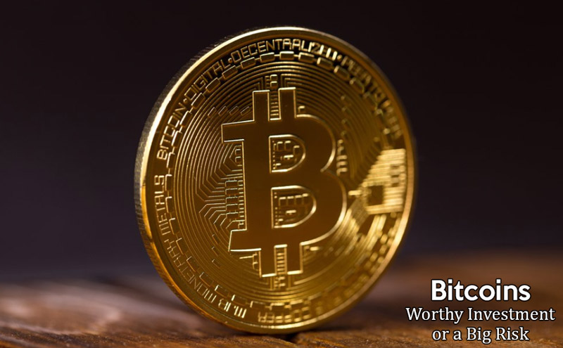 Bitcoins - Worthy-Investment-or-a-Big-Risk