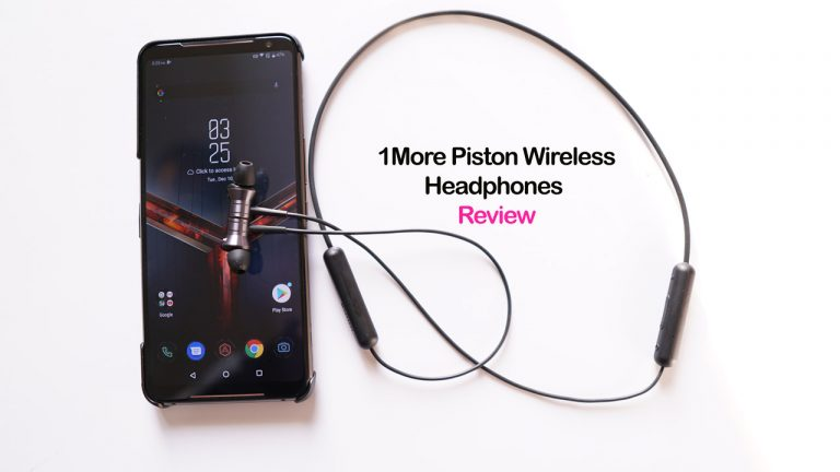 1MORE Piston Fit Wireless Earphones Review