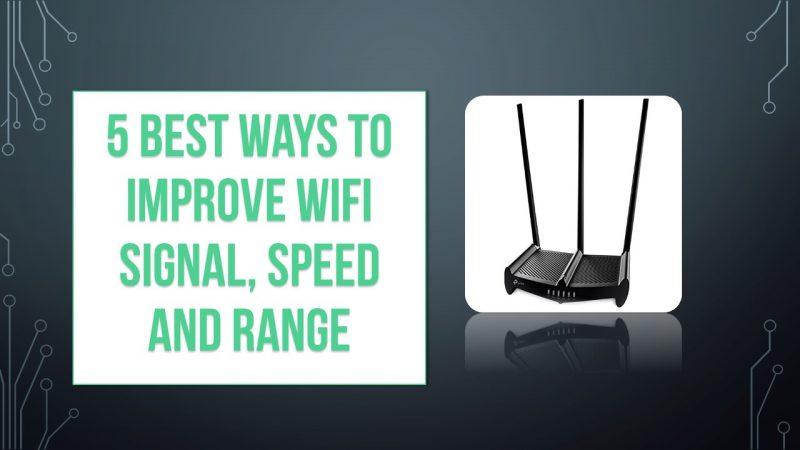 Best Ways to Improve Wifi range signal speed